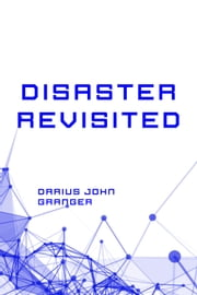 Disaster Revisited ebook by Darius John Granger