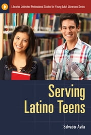 Serving Latino Teens ebook by Salvador Avila