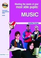 Meeting the Needs of Your Most Able Pupils in Music ebook by Jonathan Savage
