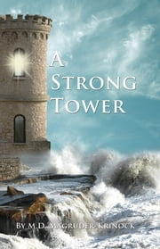 A Strong Tower ebook by Maria Magruder-Krinock