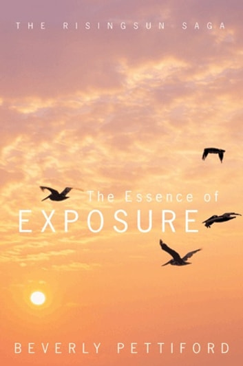 The Essence Of Exposure ebook by Beverly Pettiford