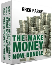 The Make Money Now Bundle ebook by Greg Parry