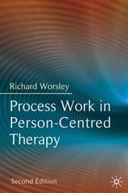 Process Work in Person-Centred Therapy ebook by Richard Worsley