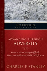 The In Touch Study Series - Advancing Through Adversity ebook by Charles Stanley