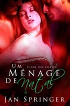 Um Ménage de Natal - Clube das Chaves ebook by Jan Springer