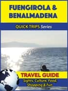 Fuengirola & Benalmadena Travel Guide (Quick Trips Series) ebook by Shane Whittle