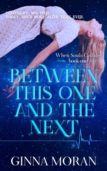 Between This One and the Next (When Souls Collide Book 1) ebook by Ginna Moran