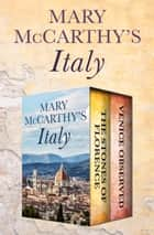 Mary McCarthy's Italy - The Stones of Florence and Venice Observed ebook by Mary McCarthy