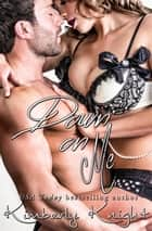 Down on Me - The Club 24 Series, #7 ebook by Kimberly Knight