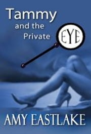 Tammy and the Private Eye ebook by Amy Eastlake