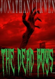 The Dead Boys ebook by Jonathan Curwen