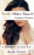 Bundle: Older Man & Younger Woman Vol. 10 (4 short stories) ebook by Rosie Zweet
