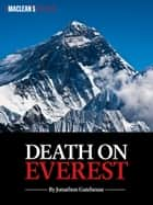 Death on Everest ebook by Jonathon Gatehouse