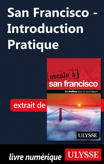 San Francisco - Introduction Pratique ebook by Alain Legault
