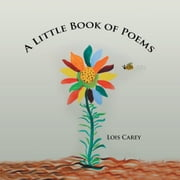 A Little Book of Poems ebook by Lois Carey