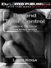 Beyond their Control: ebook by Lord Koga