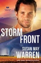 Storm Front (Montana Rescue Book #5) ebook by Susan May Warren
