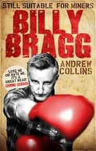 Billy Bragg ebook by Andrew Collins