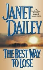 The Best Way to Lose ebook by Janet Dailey