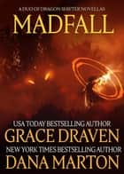 Madfall ebook by Grace Draven, Dana Marton