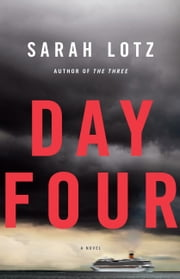 Day Four - A Novel ebook by Sarah Lotz