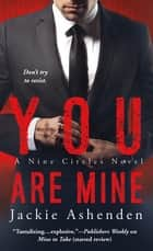 You Are Mine - A Nine Circles Novel ebook by Jackie Ashenden