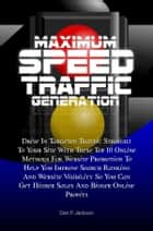 Maximum Speed Traffic Generation ebook by Dan P. Jackson