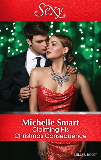 Claiming His Christmas Consequence 電子書 by Michelle Smart