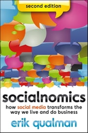 Socialnomics - How Social Media Transforms the Way We Live and Do Business ebook by Erik Qualman