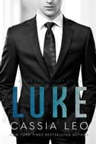 Luke - A Power Players Stand-Alone Novel ebook by Cassia Leo