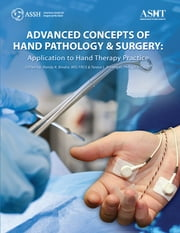 Advanced Concepts of Hand Pathology & Surgery: Application to Hand Therapy Practice ebook by Randy Bindra