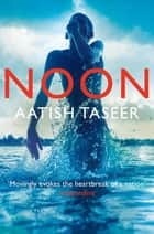 Noon ebook by Aatish Taseer