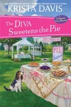 The Diva Sweetens the Pie ebook by Krista Davis