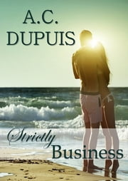 Strictly Business ebook by A.C. Dupuis