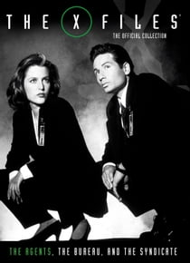 The X-Files: The Official Collection - The Agents, The Bureau, and The Syndicate Vol.1 ebook by Natalie Clubb