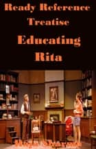 Ready Reference Treatise: Educating Rita ebook by Raja Sharma