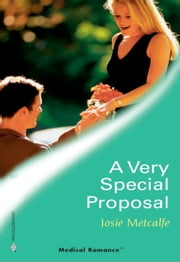 A Very Special Proposal ebook by Josie Metcalfe