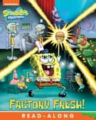 Factory Fresh! (SpongeBob SquarePants 400th Episode) ebook by Nickelodeon Publishing
