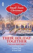 Their Holiday Together - An Anthology 電子書 by Victoria Pade, Kristi Gold