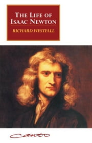 The Life of Isaac Newton ebook by Westfall, Richard S.