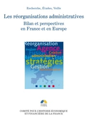 Les réorganisations administratives - Bilan et perspectives en France et en Europe ebook by Kobo.Web.Store.Products.Fields.ContributorFieldViewModel