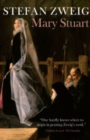 Mary Stuart ebook by Stefan Zweig