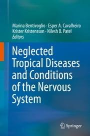 Neglected Tropical Diseases and Conditions of the Nervous System ebook by Marina Bentivoglio,Esper A. Cavalheiro,Krister Kristensson,Nilesh B. Patel