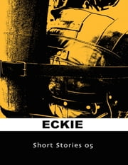 Short Stories 05 ebook by Eckie