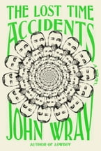 The Lost Time Accidents, A Novel
