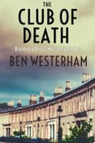 The Club of Death - A classic British murder mystery ebook by