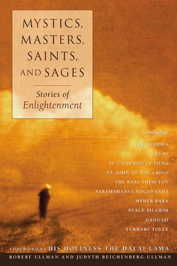 Mystics, Masters, Saints, And Sages: Stories Of Enlightenment ebook by Robert Ullman,Judyth Reichenberg-Ullman