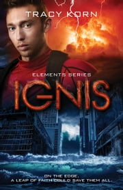 Ignis - The Elements, #4 ebook by Tracy Korn