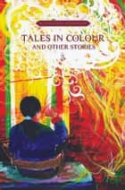 Tales in Colour and Other Stories ebook by Kunzang Choden