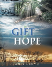 A GIFT OF HOPE ebook by Janis  Lloyd